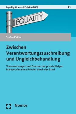 Zwischen Verantwortungszuschreibung und Ungleichbehandlung von Reiter,  Stefan