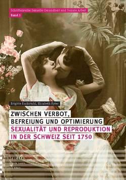 Zwischen Verbot, Befreiung und Optimierung von Ruckstuhl,  Brigitte, Ryter,  Elisabeth