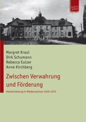 Zwischen Verwahrung und Förderung von Eulzer,  Rebecca, Kirchberg,  Anne, Kraul,  Margret, Schumann,  Dirk