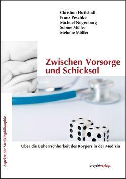 Zwischen Vorsorge und Schicksal von Hoffstadt,  Christian, Möller,  Melanie, Müller,  Sabine, Nagenborg,  Michael, Peschke,  Franz