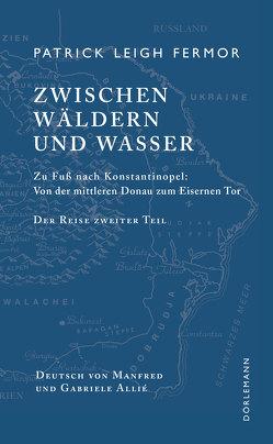 Zwischen Wäldern und Wasser von Allie,  Manfred, Fermor,  Patrick Leigh, Kempf-Allié,  Gabriele