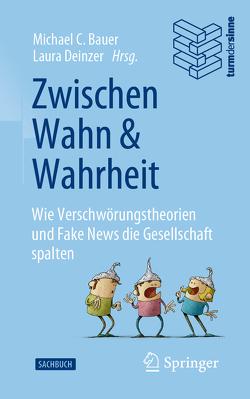 Zwischen Wahn und Wahrheit von Bauer,  Michael C., Deinzer,  Laura