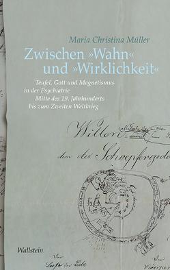 Zwischen »Wahn« und »Wirklichkeit« von Müller,  Maria Christina