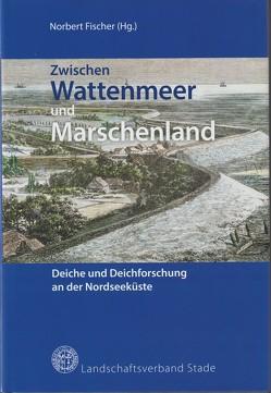 Zwischen Wattenmeer und Marschenland von Fischer,  Norbert