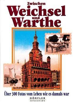 Zwischen Weichsel und Warthe von Csallner,  Heinz