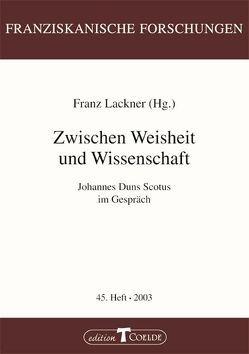 Zwischen Weisheit und Wissenschaft von Lackner,  Franz