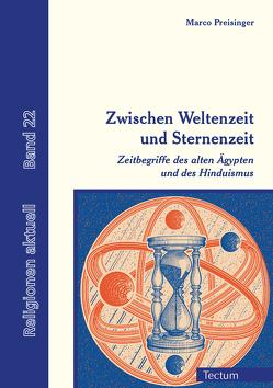 Zwischen Weltenzeit und Sternenzeit von Preisinger,  Marco