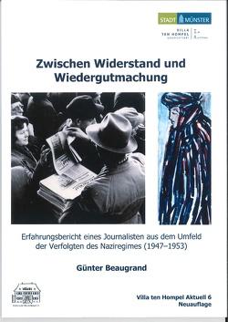 Zwischen Widerstand und Wiedergutmachung von Beaugrand,  Günter, Köhler,  Thomas, Spieker,  Christoph