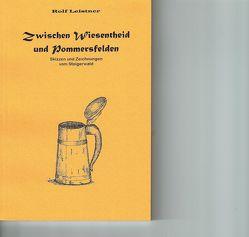 Zwischen Wiesentheid und Pommersfelden von Leistner,  Rolf