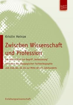 Zwischen Wissenschaft und Profession von Heinze,  Kristin