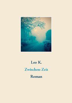 Zwischen-Zeit von K.,  Leo