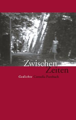 Zwischen Zeiten von Putzbach,  Cornelia