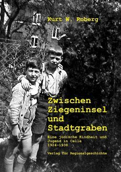 Zwischen Ziegeninsel und Stadtgraben von Roberg,  Kurt W.
