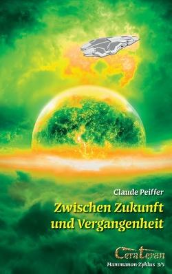 Zwischen Zukunft  und Vergangenheit von Peiffer,  Claude