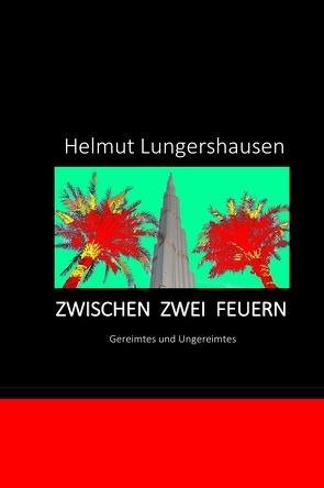 Zwischen zwei Feuern von Lungershausen,  Helmut