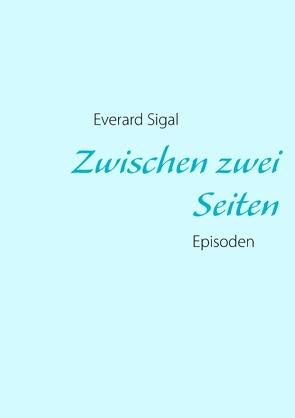 Zwischen zwei Seiten von Sigal,  Everard