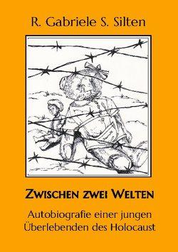 Zwischen zwei Welten von Silten,  R. Gabriele S.
