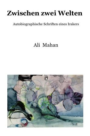 Zwischen zwei Welten von Mahan,  Ali