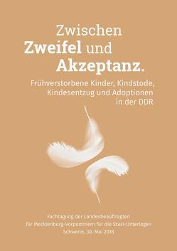 Zwischen Zweifel und Akzeptanz. Frühverstorbene Kinder, Kindstode, Kindesentzug und Adoptionen in der DDR