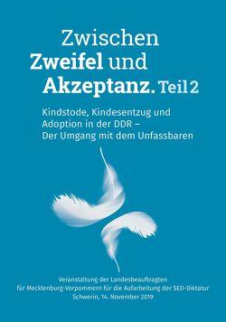 Zwischen Zweifel und Akzeptanz. Teil 2. Kindstode, Kindesentzug und Adoption in der DDR – Der Umgang mit dem Unfassbaren.