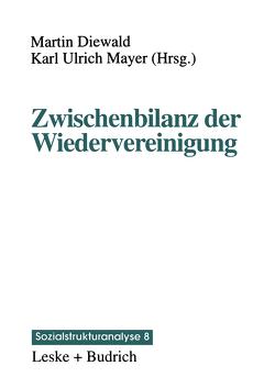 Zwischenbilanz der Wiedervereinigung von Diewald,  Martin, Mayer,  Karl Ulrich