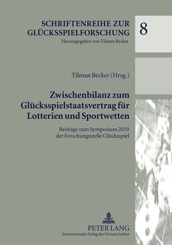 Zwischenbilanz zum Glücksspielstaatsvertrag für Lotterien und Sportwetten von Becker,  Tilman