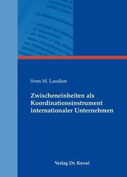 Zwischeneinheiten als Koordinationsinstrument internationaler Unternehmen von Laudien,  Sven M.