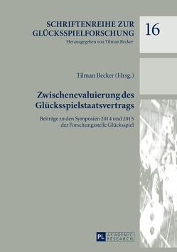 Zwischenevaluierung des Glücksspielstaatsvertrags von Becker,  Tilman