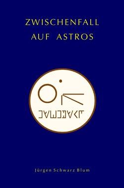 Zwischenfall auf Astros von Schwarz Blum,  Jürgen