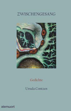 Zwischengesang von Contzen,  Ursula