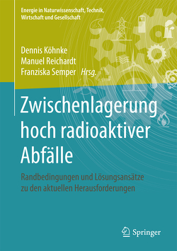 Zwischenlagerung hoch radioaktiver Abfälle von Köhnke,  Dennis, Reichardt,  Manuel, Semper,  Franziska