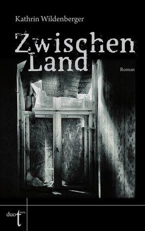 ZwischenLand von Wildenberger,  Kathrin