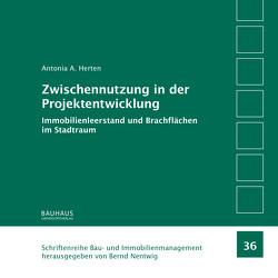 Zwischennutzung in der Projektentwicklung von Herten,  Antonia A.