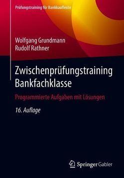 Zwischenprüfungstraining Bankfachklasse von Grundmann,  Wolfgang, Rathner,  Rudolf