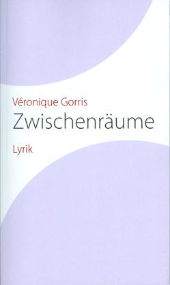 Zwischenräume von Gorris,  Véronique