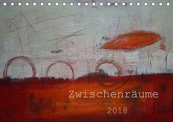 Zwischenräume (Tischkalender 2018 DIN A5 quer) von Tomasch,  Susanne