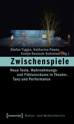 Zwischenspiele von Deutsch-Schreiner,  Evelyn, Pewny,  Katharina, Tigges,  Stefan