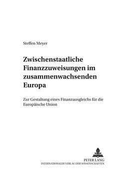 Zwischenstaatliche Finanzzuweisungen im zusammenwachsenden Europa von Meyer,  Steffen