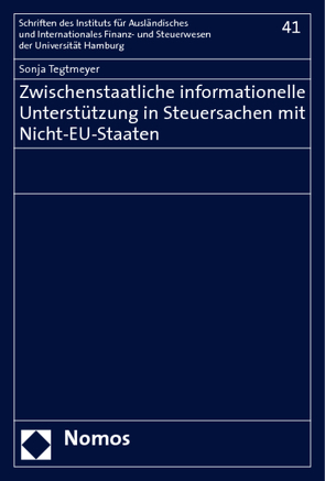 Zwischenstaatliche informationelle Unterstützung in Steuersachen mit Nicht-EU-Staaten von Tegtmeyer,  Sonja