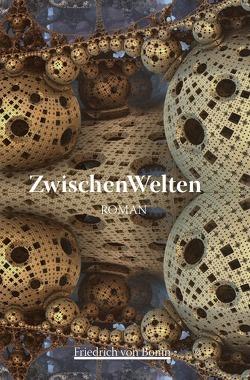 ZwischenWelten von von Bonin,  Friedrich