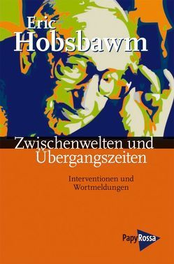 Zwischenwelten und Übergangszeiten von Balzer,  Friedrich M, Fülberth,  Georg, Hobsbawm,  Eric