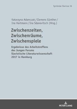 Zwischenzeiten, Zwischenräume, Zwischenspiele von Adamczak,  Katarzyna, Günther,  Clemens, Hartmann,  Ina, Sdanevitsch,  Ina