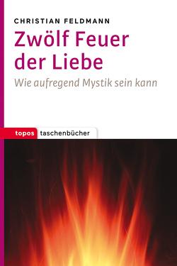 Zwölf Feuer der Liebe von Feldmann,  Christian