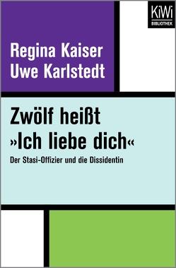 Zwölf heißt »Ich liebe dich« von Kaiser,  Regina, Karlstedt,  Uwe