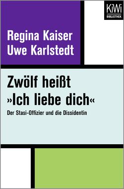 Zwölf heißt 'Ich liebe dich' von Kaiser,  Regina, Karlstedt,  Uwe