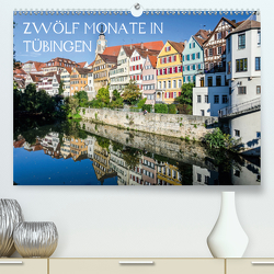Zwölf Monate in Tübingen (Premium, hochwertiger DIN A2 Wandkalender 2021, Kunstdruck in Hochglanz) von Caladoart