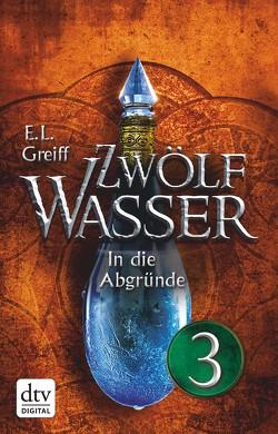 Zwölf Wasser 2 – Teil 3 von Greiff,  E. L.