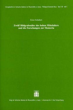 Zwölf Bildgrabmäler des hohen Mittelalters und die Forschungen zur Memoria von Schubert,  Ernst