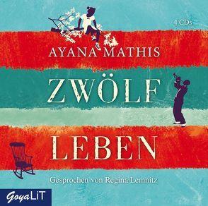 Zwölf Leben von Lemnitz,  Regina, Mathis,  Ayana