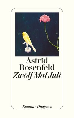 Zwölf Mal Juli von Rosenfeld,  Astrid